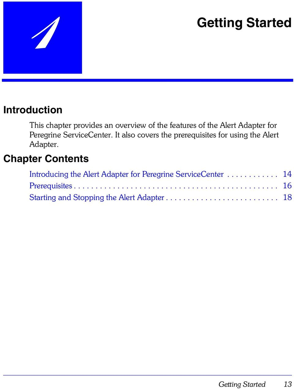 Chapter Contents Introducing the Alert Adapter for Peregrine ServiceCenter............ 14 Prerequisites.