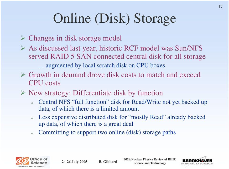 Central NFS full functin disk fr Read/Write nt yet backed up data, f which there is a limited amunt Less expensive distributed disk fr mstly Read