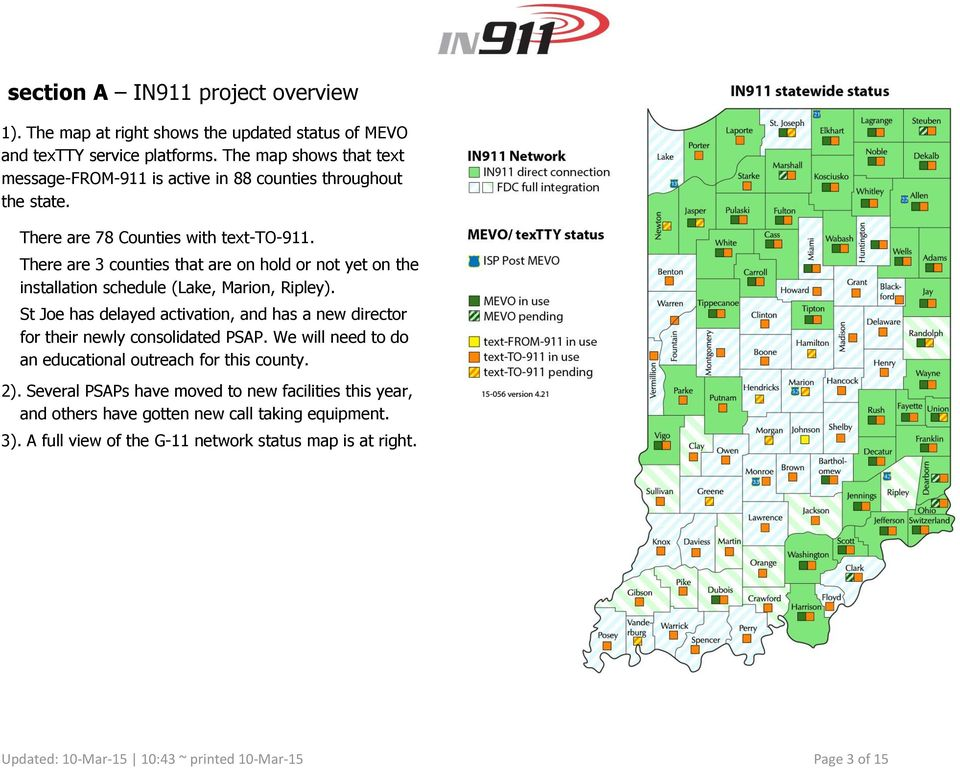 There are 3 counties that are on hold or not yet on the installation schedule (Lake, Marion, Ripley).