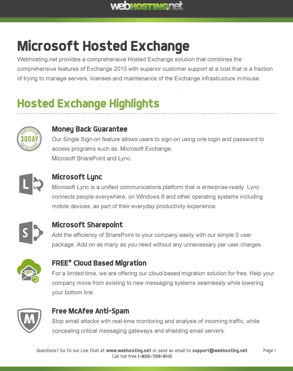 servers, licenses and maintenance of the Exchange infrastructure in-house. Hosted Exchange Highlights.