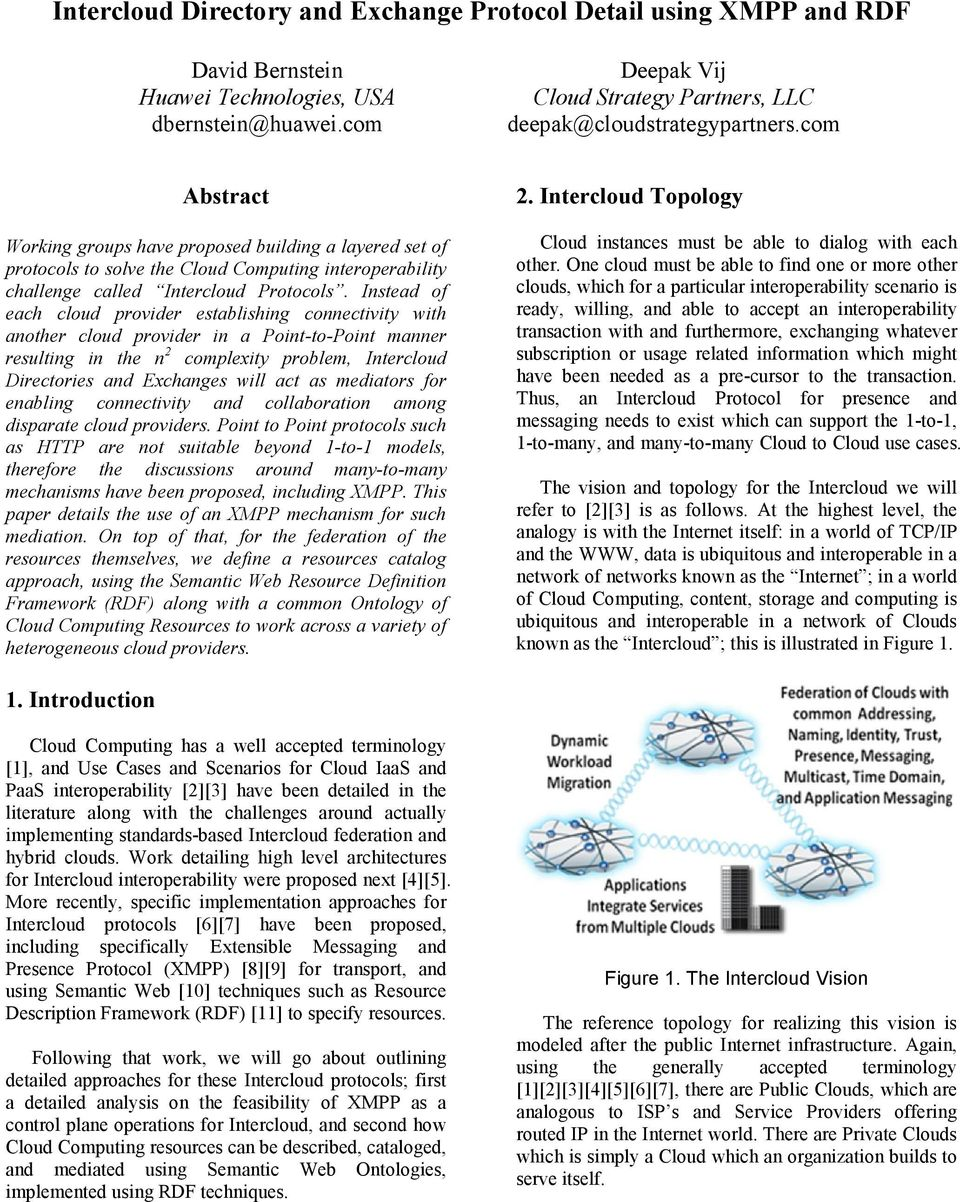 com Abstract Working groups have proposed building a layered set of protocols to solve the Cloud Computing interoperability challenge called Intercloud Protocols.