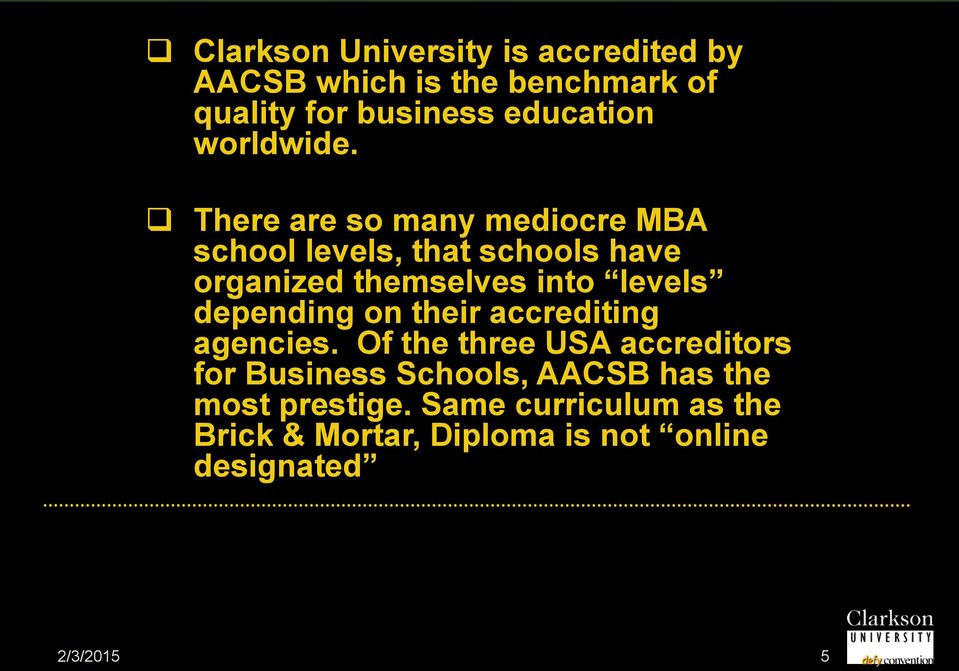 There are so many mediocre MBA school levels, that schools have organized themselves into levels