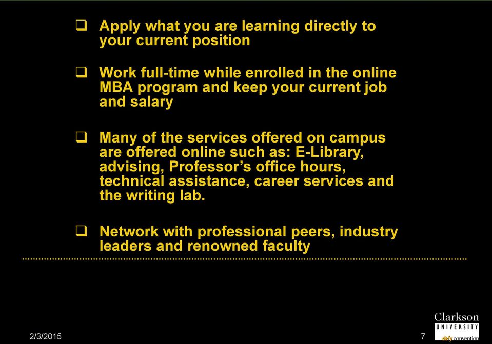 offered online such as: E-Library, advising, Professor s office hours, technical assistance, career
