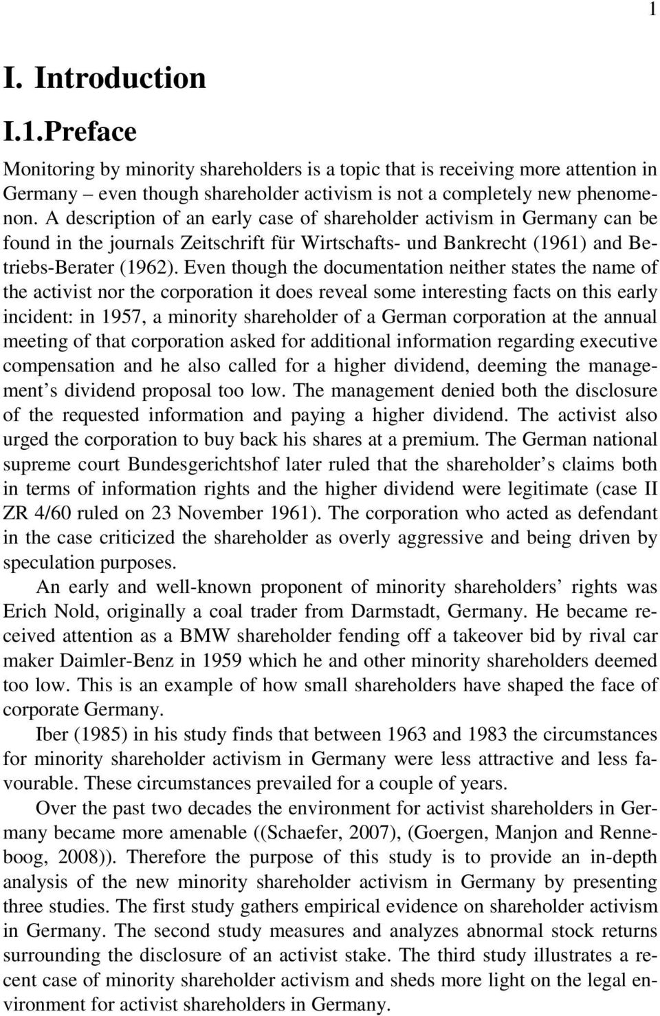 Even though the documentation neither states the name of the activist nor the corporation it does reveal some interesting facts on this early incident: in 1957, a minority shareholder of a German
