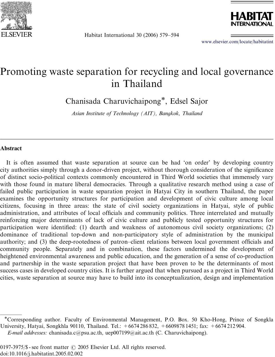 It is often assumed that waste separation at source can be had on order by developing country city authorities simply through a donor-driven project, without thorough consideration of the