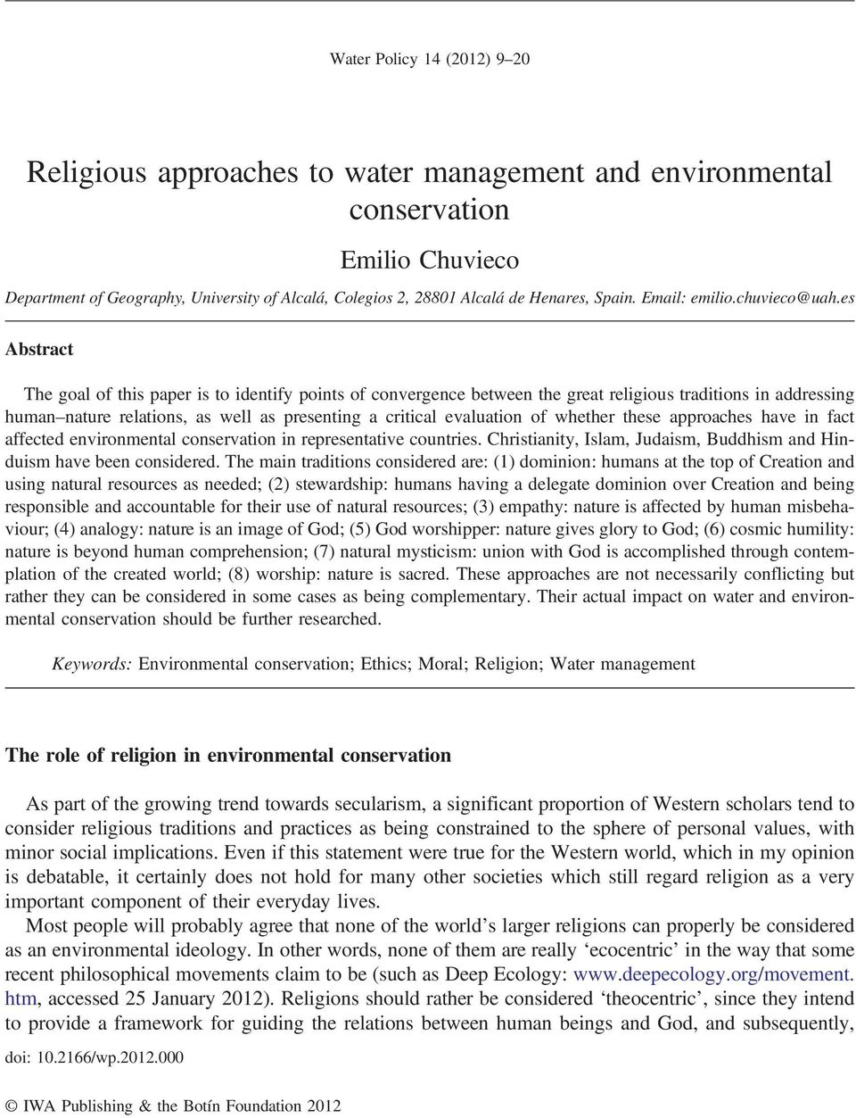 es Abstract The goal of this paper is to identify points of convergence between the great religious traditions in addressing human nature relations, as well as presenting a critical evaluation of