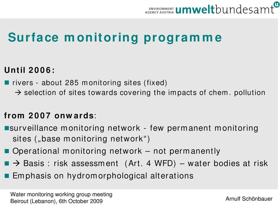 pollution from 2007 onwards: surveillance monitoring network - few permanent monitoring sites ( base