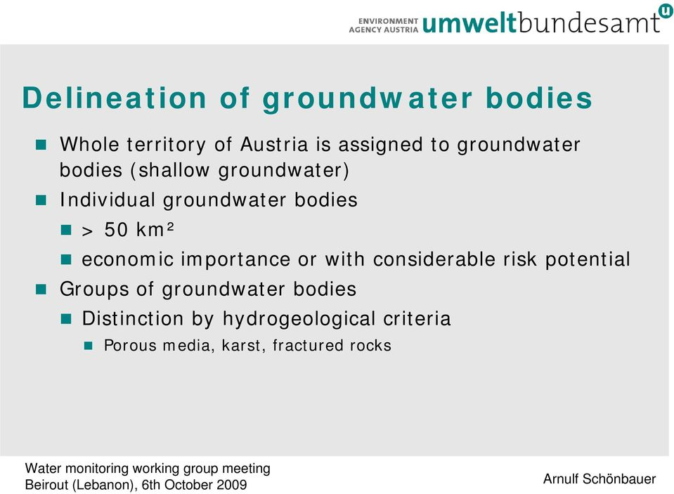 economic importance or with considerable risk potential Groups of groundwater