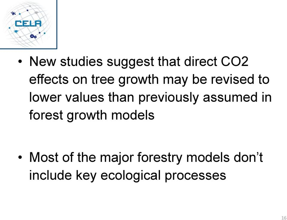 assumed in forest growth models Most of the major