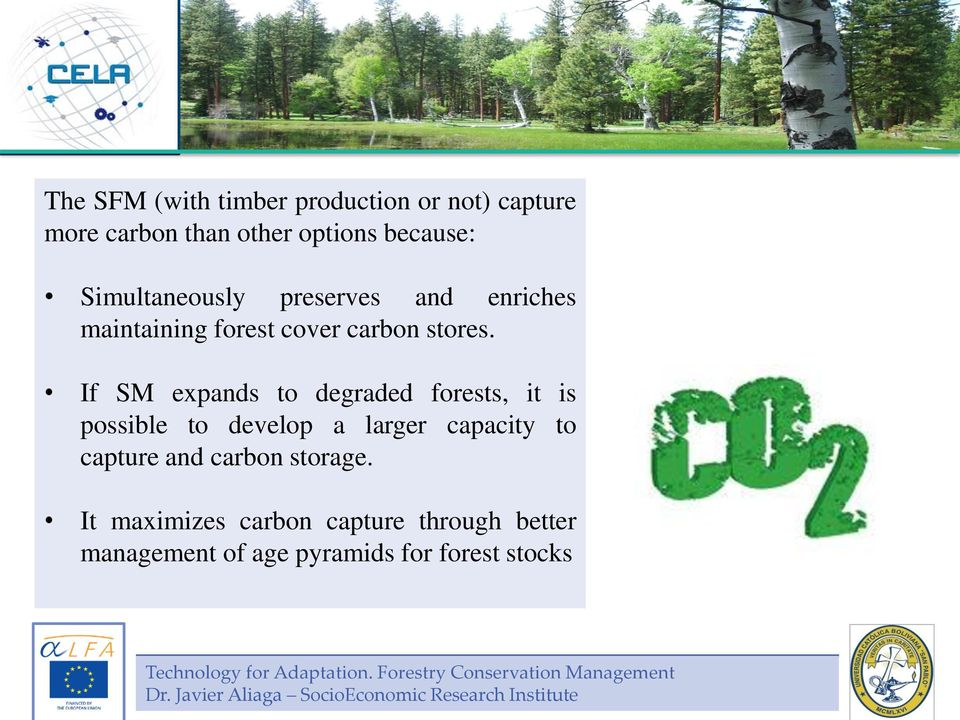If SM expands to degraded forests, it is possible to develop a larger capacity to capture and carbon storage.