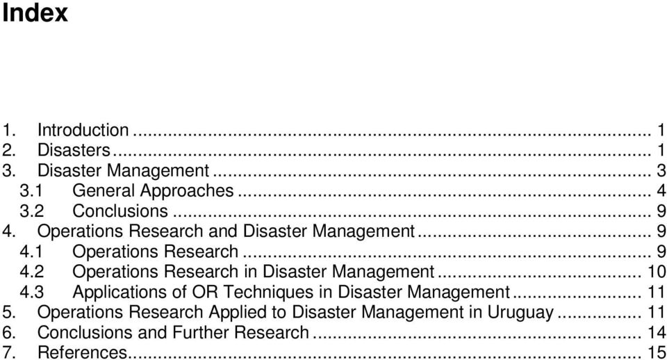 .. 10 4.3 Applications of OR Techniques in Disaster Management... 11 5.
