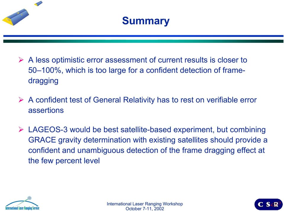 assertions LAGEOS-3 would be best satellite-based experiment, but combining GRACE gravity determination with