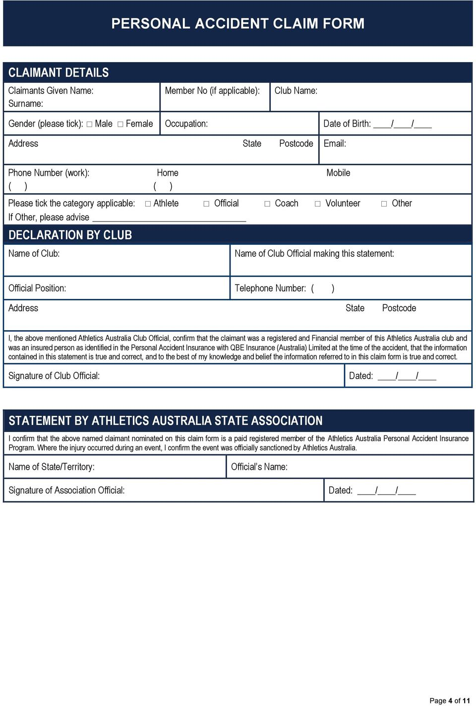 Club Official making this statement: Official Position: Telephone Number: ( ) Address State Postcode I, the above mentioned Athletics Australia Club Official, confirm that the claimant was a