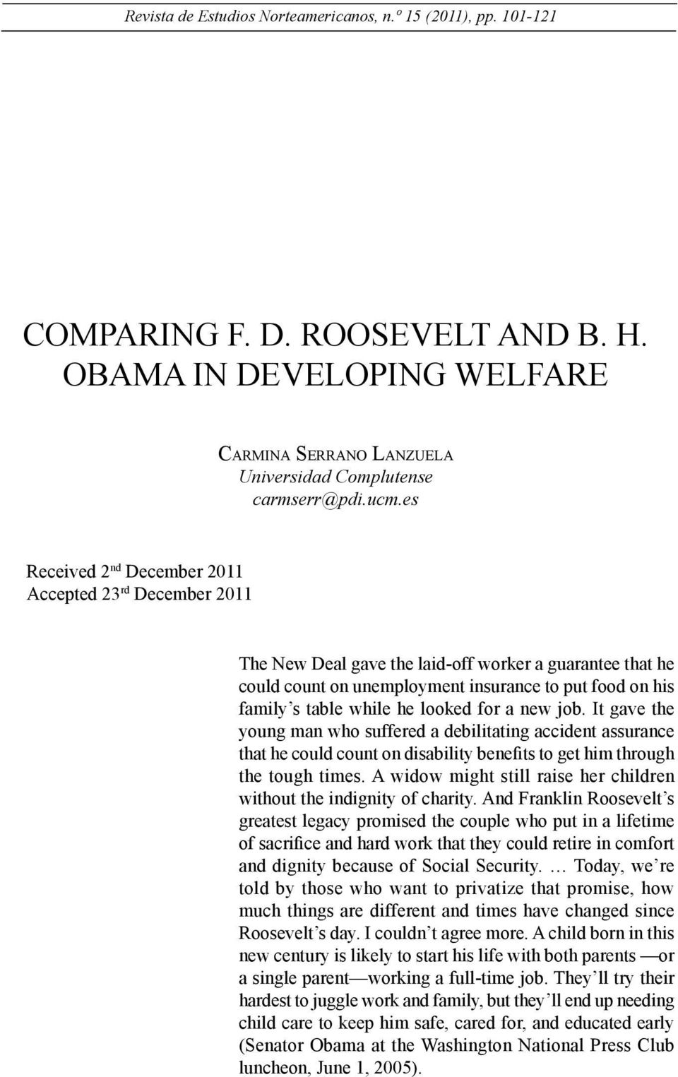 looked for a new job. It gave the young man who suffered a debilitating accident assurance that he could count on disability benefits to get him through the tough times.