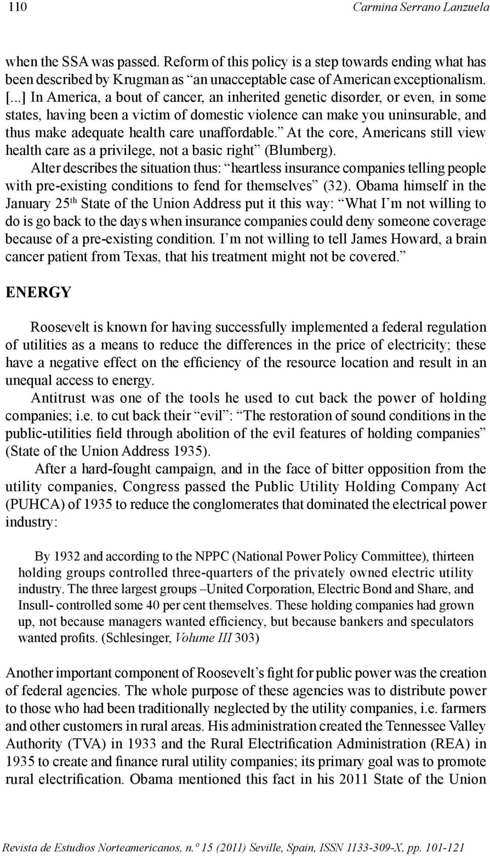 unaffordable. At the core, Americans still view health care as a privilege, not a basic right (Blumberg).