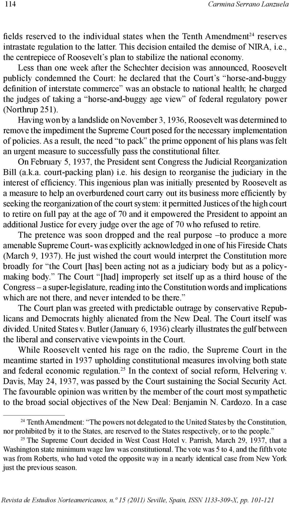 to national health; he charged the judges of taking a horse-and-buggy age view of federal regulatory power (Northrup 251).