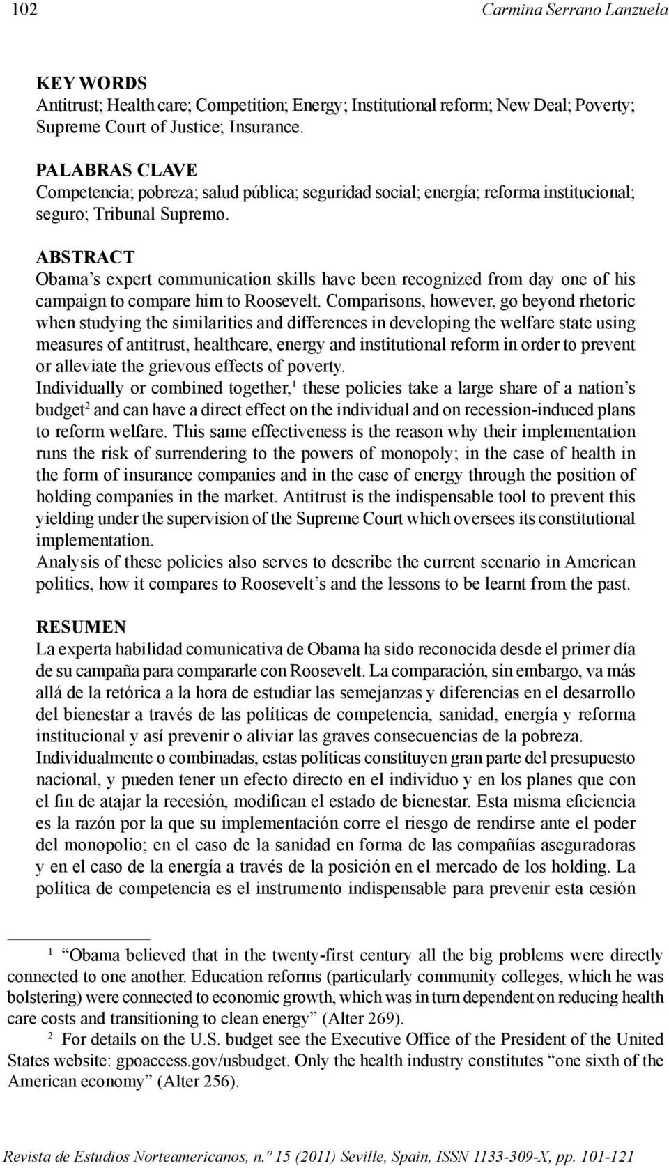 ABSTRACT Obama s expert communication skills have been recognized from day one of his campaign to compare him to Roosevelt.