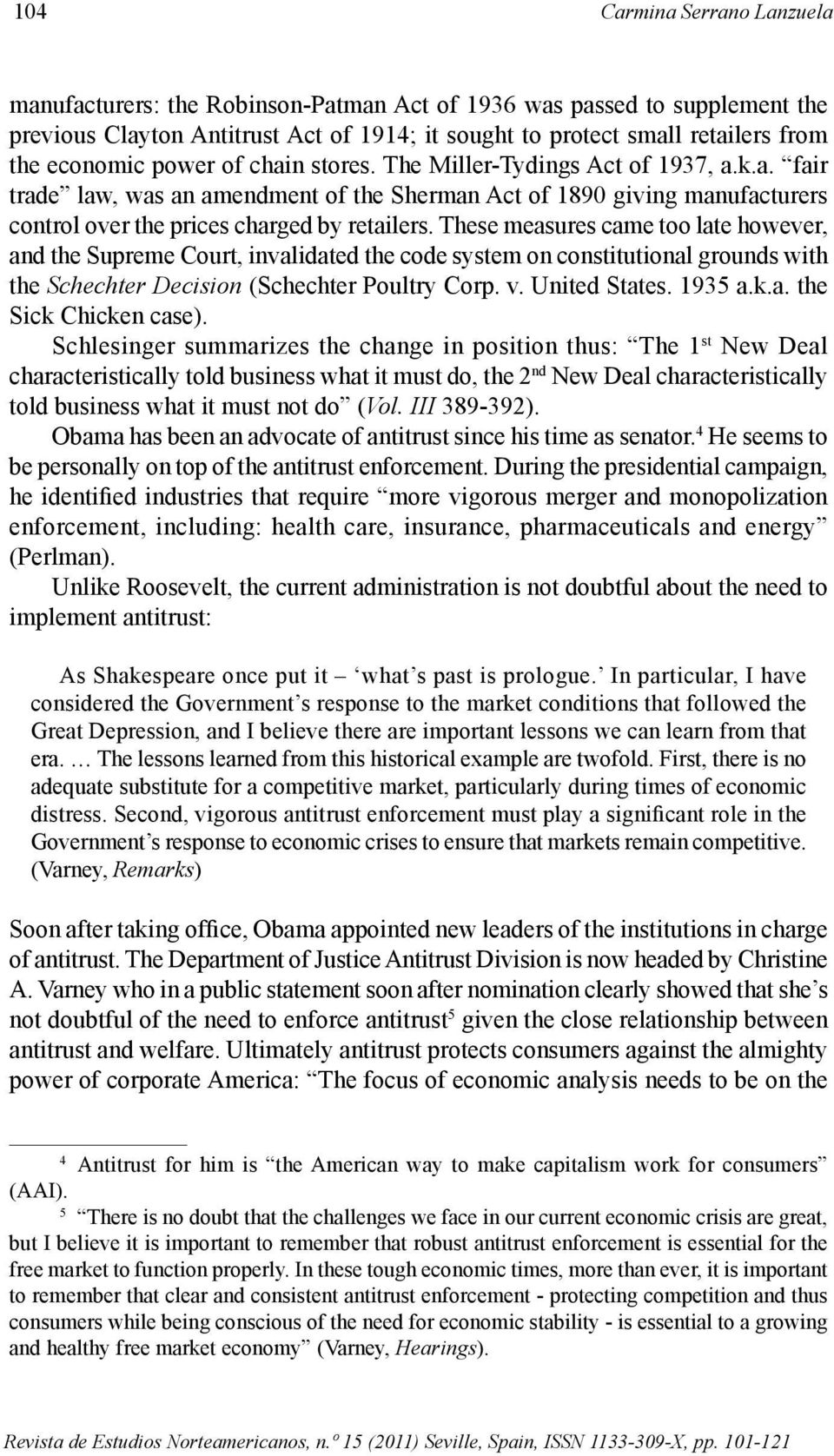 These measures came too late however, and the Supreme Court, invalidated the code system on constitutional grounds with the Schechter Decision (Schechter Poultry Corp. v. United States. 1935 a.k.a. the Sick Chicken case).