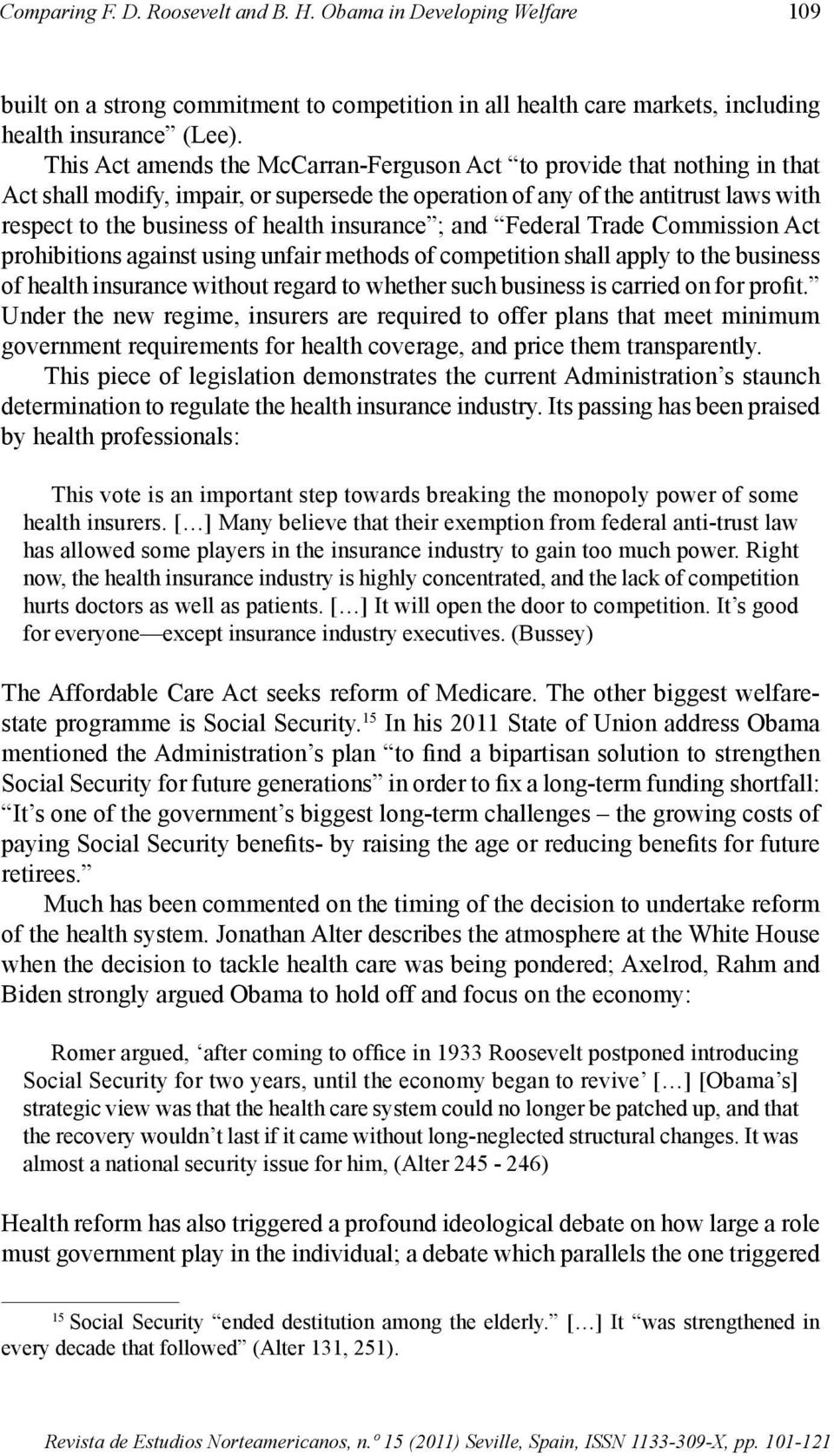 insurance ; and Federal Trade Commission Act prohibitions against using unfair methods of competition shall apply to the business of health insurance without regard to whether such business is