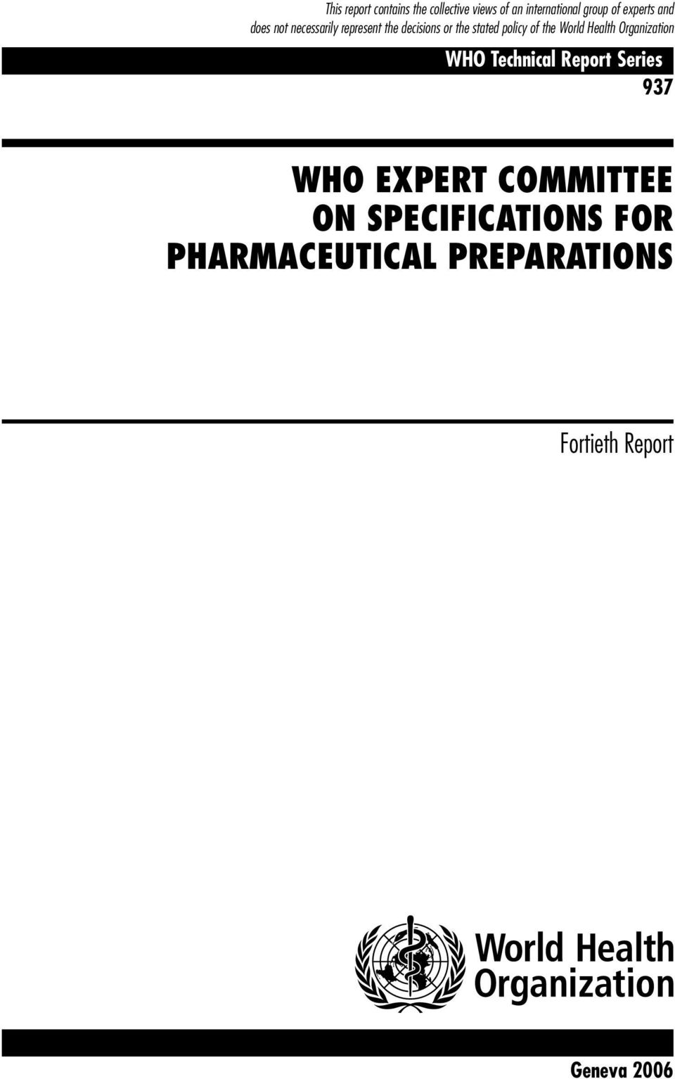 WHO EXPERT COMMITTEE ON SPECIFICATIONS FOR PHARMACEUTICAL PREPARATIONS Fortieth Report Geneva 2006 WHO Library
