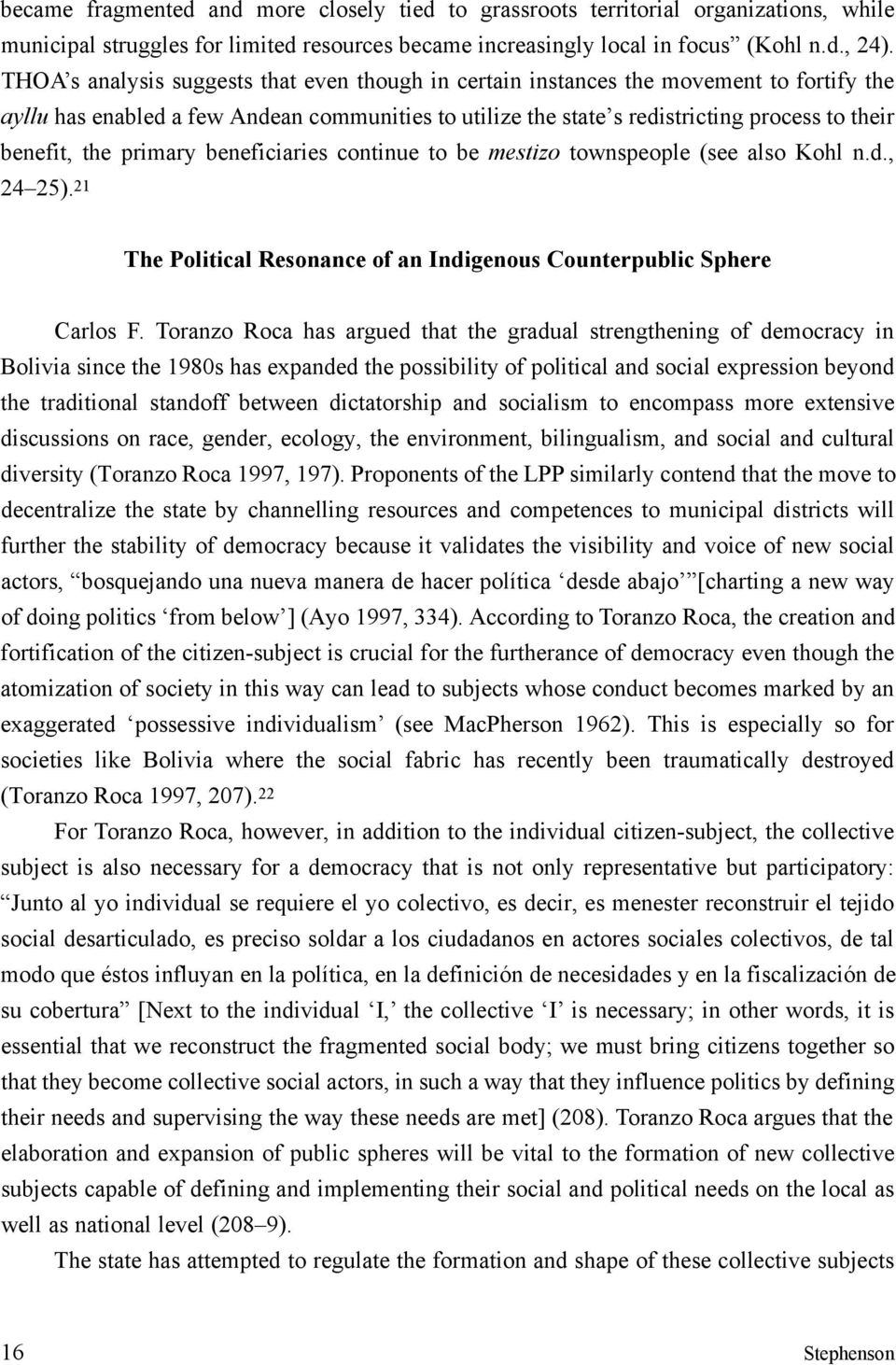 the primary beneficiaries continue to be mestizo townspeople (see also Kohl n.d., 24 25). 21 The Political Resonance of an Indigenous Counterpublic Sphere Carlos F.