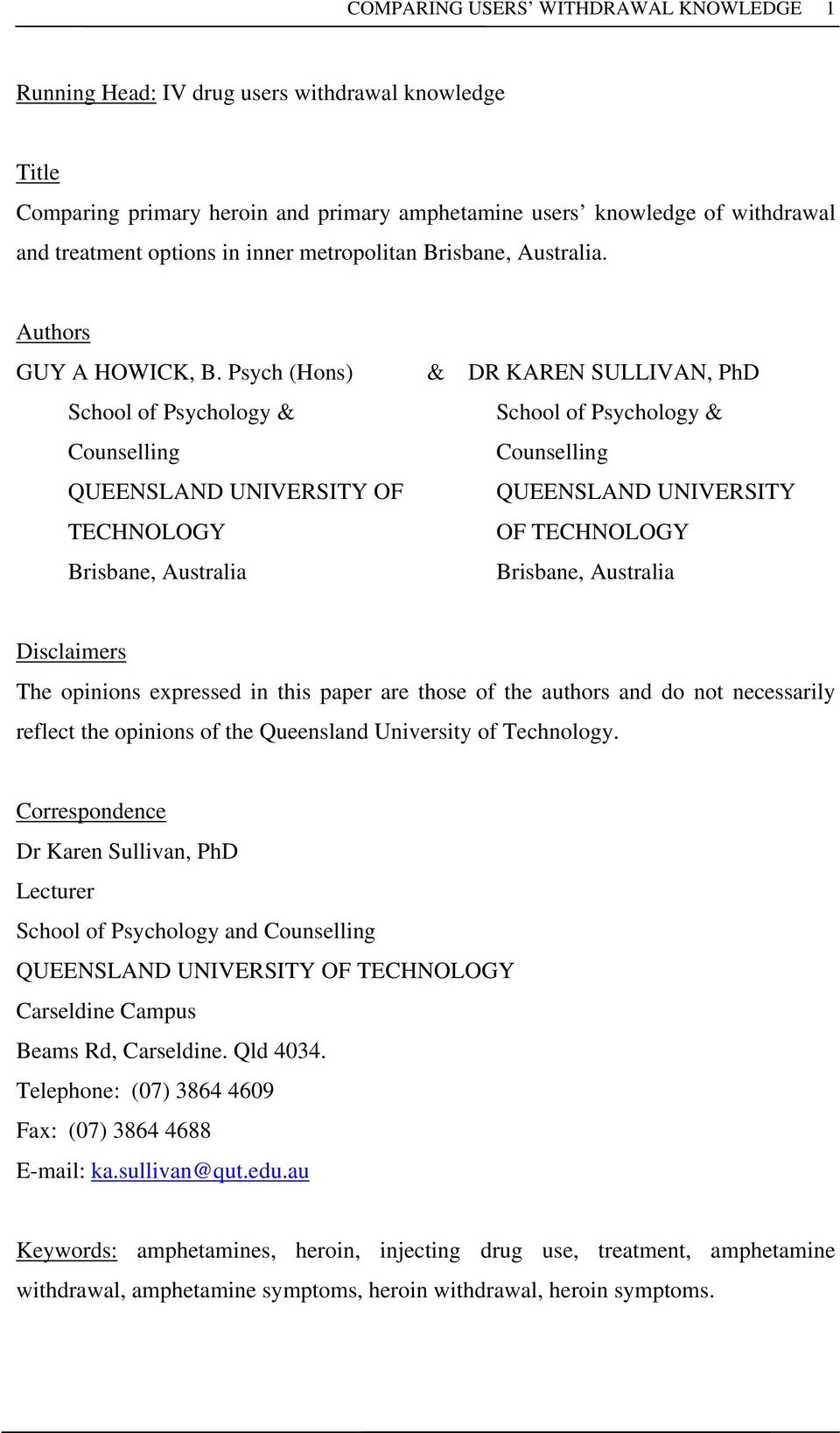 Psych (Hons) School of Psychology & Counselling QUEENSLAND UNIVERSITY OF TECHNOLOGY Brisbane, Australia & DR KAREN SULLIVAN, PhD School of Psychology & Counselling QUEENSLAND UNIVERSITY OF TECHNOLOGY