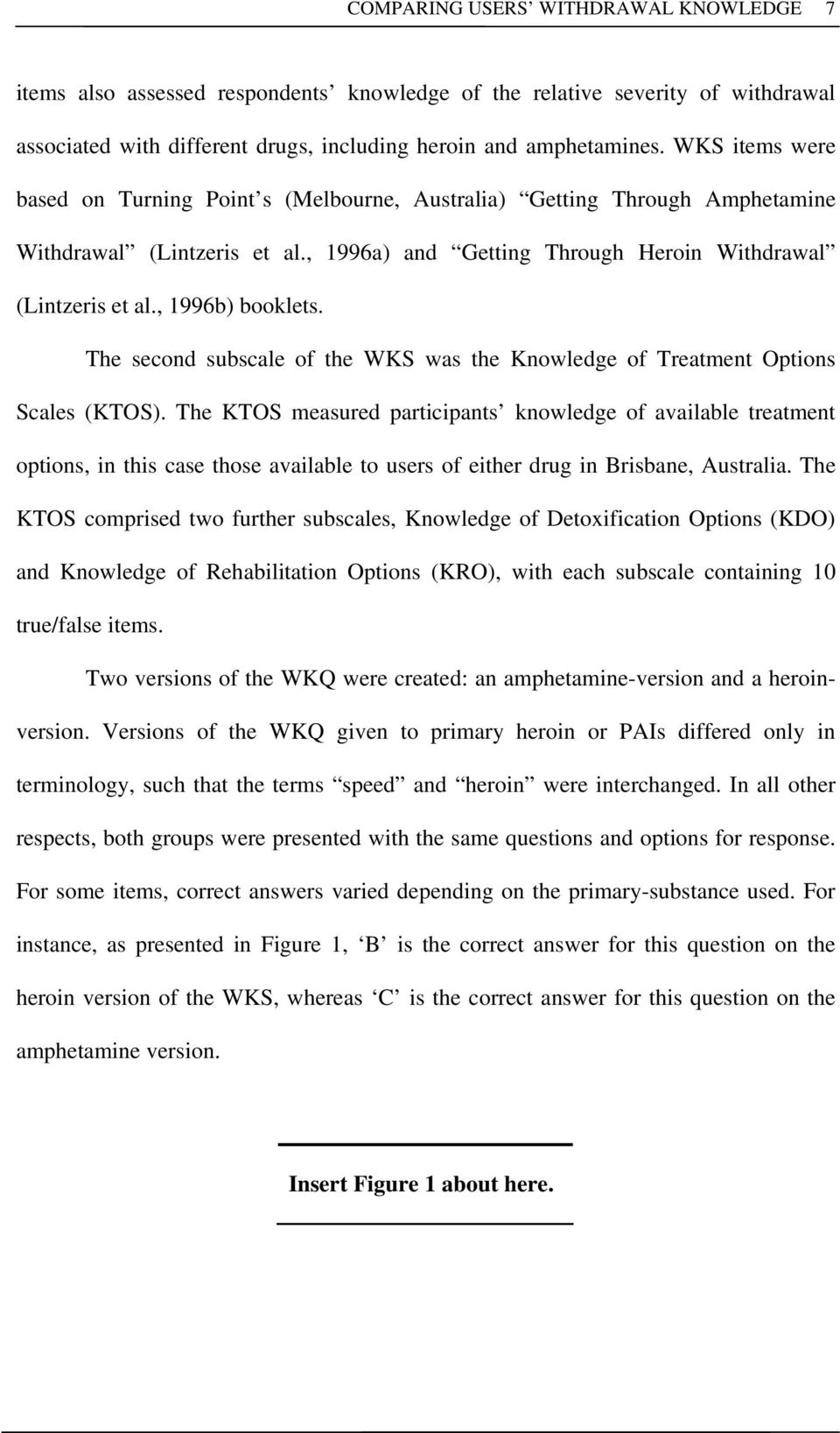 , 1996b) booklets. The second subscale of the WKS was the Knowledge of Treatment Options Scales (KTOS).
