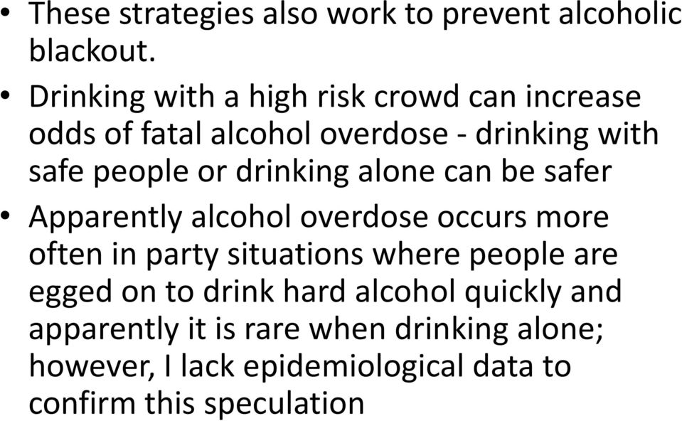 drinking alone can be safer Apparently alcohol overdose occurs more often in party situations where people