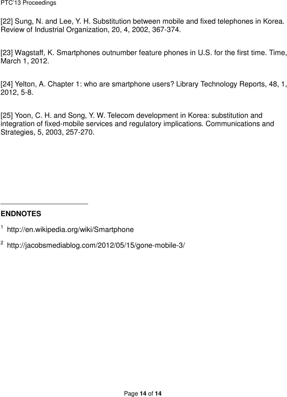 Library Technology Reports, 48, 1, 2012, 5-8. [25] Yoon, C. H. and Song, Y. W.