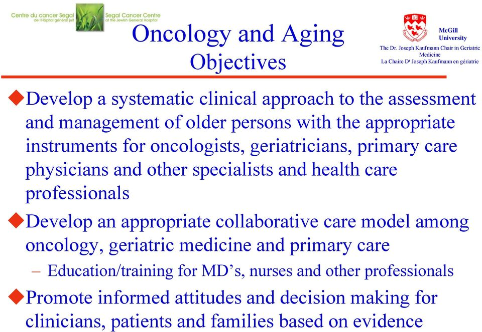 of older persons with the appropriate instruments for oncologists, geriatricians, primary care physicians and other specialists and health care professionals