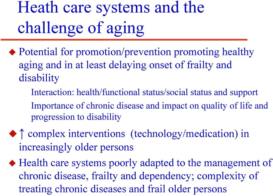 quality of life and progression to disability complex interventions (technology/medication) in increasingly older persons Health care