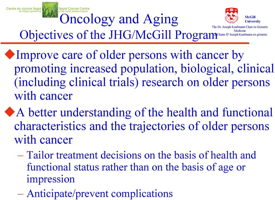 increased population, biological, clinical (including clinical trials) research on older persons with cancer A better understanding of the health and