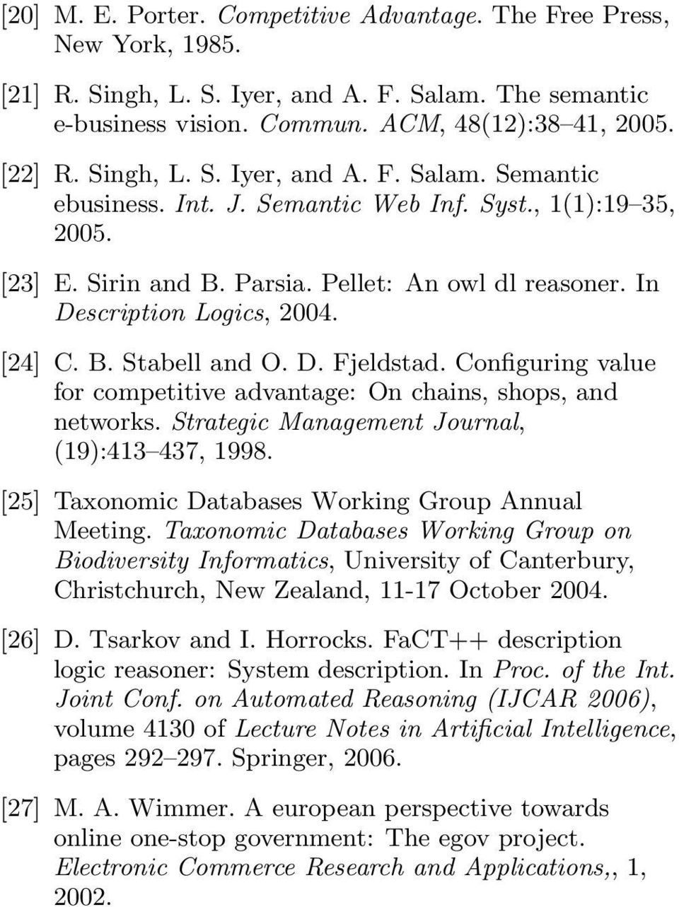 Configuring value for competitive advantage: On chains, shops, and networks. Strategic Management Journal, (19):413 437, 1998. [25] Taxonomic Databases Working Group Annual Meeting.