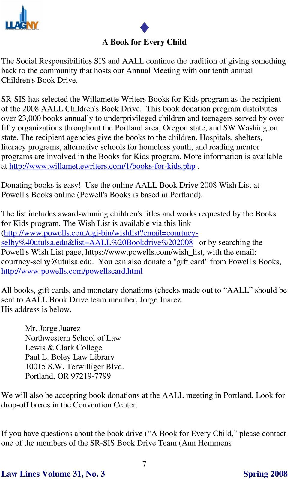 This book donation program distributes over 23,000 books annually to underprivileged children and teenagers served by over fifty organizations throughout the Portland area, Oregon state, and SW