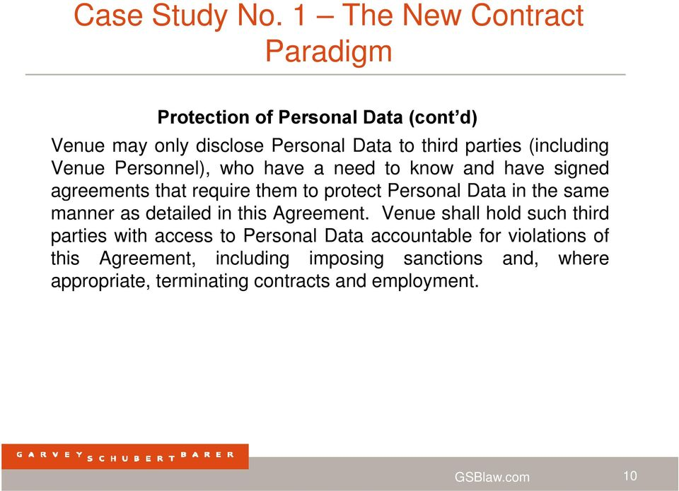 Venue Personnel), who have a need to know and have signed agreements that require them to protect Personal Data in the same manner