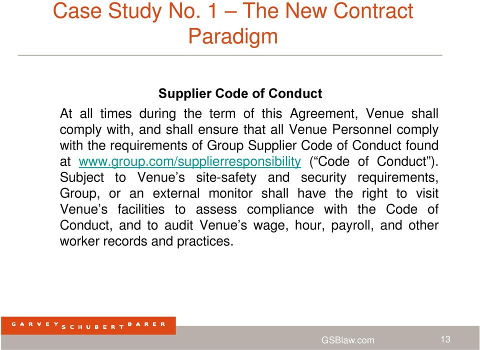 all Venue Personnel comply with the requirements of Group Supplier Code of Conduct found at www.group.