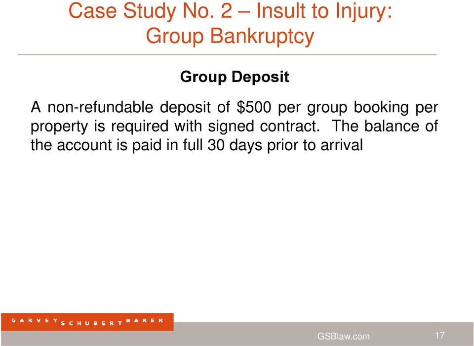 non-refundable deposit of $500 per group booking per property