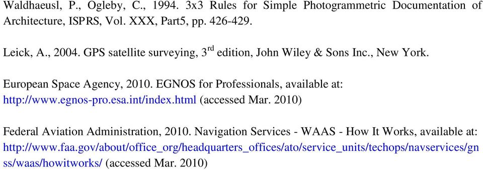 EGNOS for Professionals, available at: http://www.egnos-pro.esa.int/index.html (accessed Mar. 2010) Federal Aviation Administration, 2010.