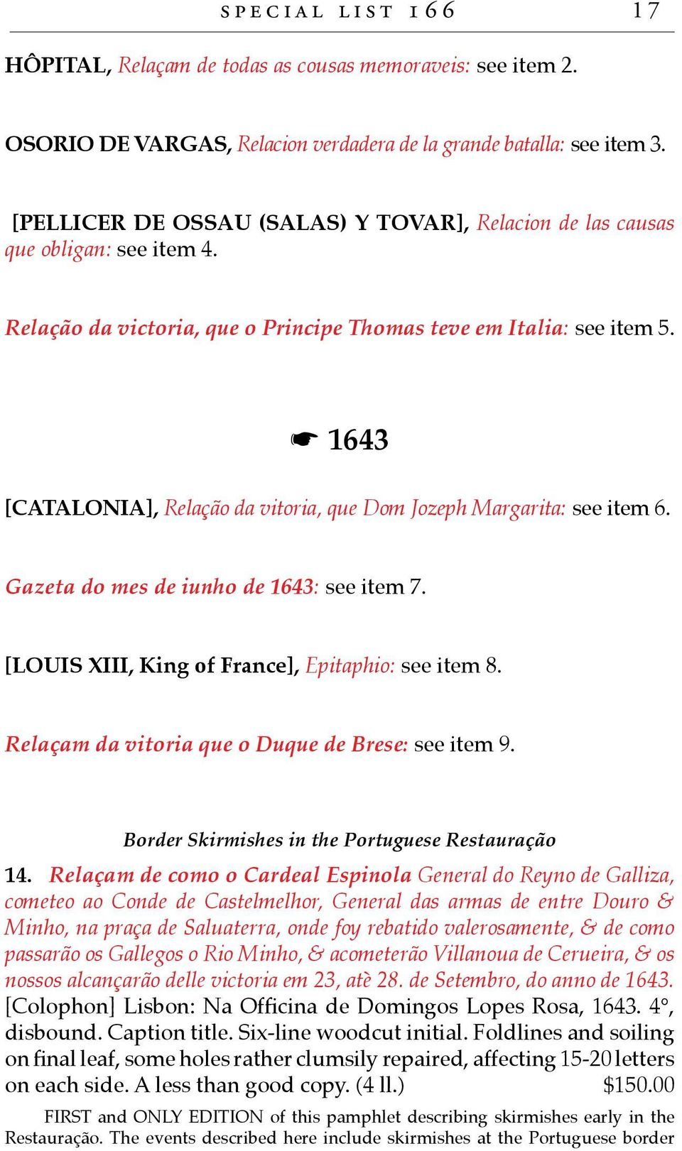 * 1643 [CATALONIA], Relação da vitoria, que Dom Jozeph Margarita: see item 6. Gazeta do mes de iunho de 1643: see item 7. [LOUIS XIII, King of France], Epitaphio: see item 8.
