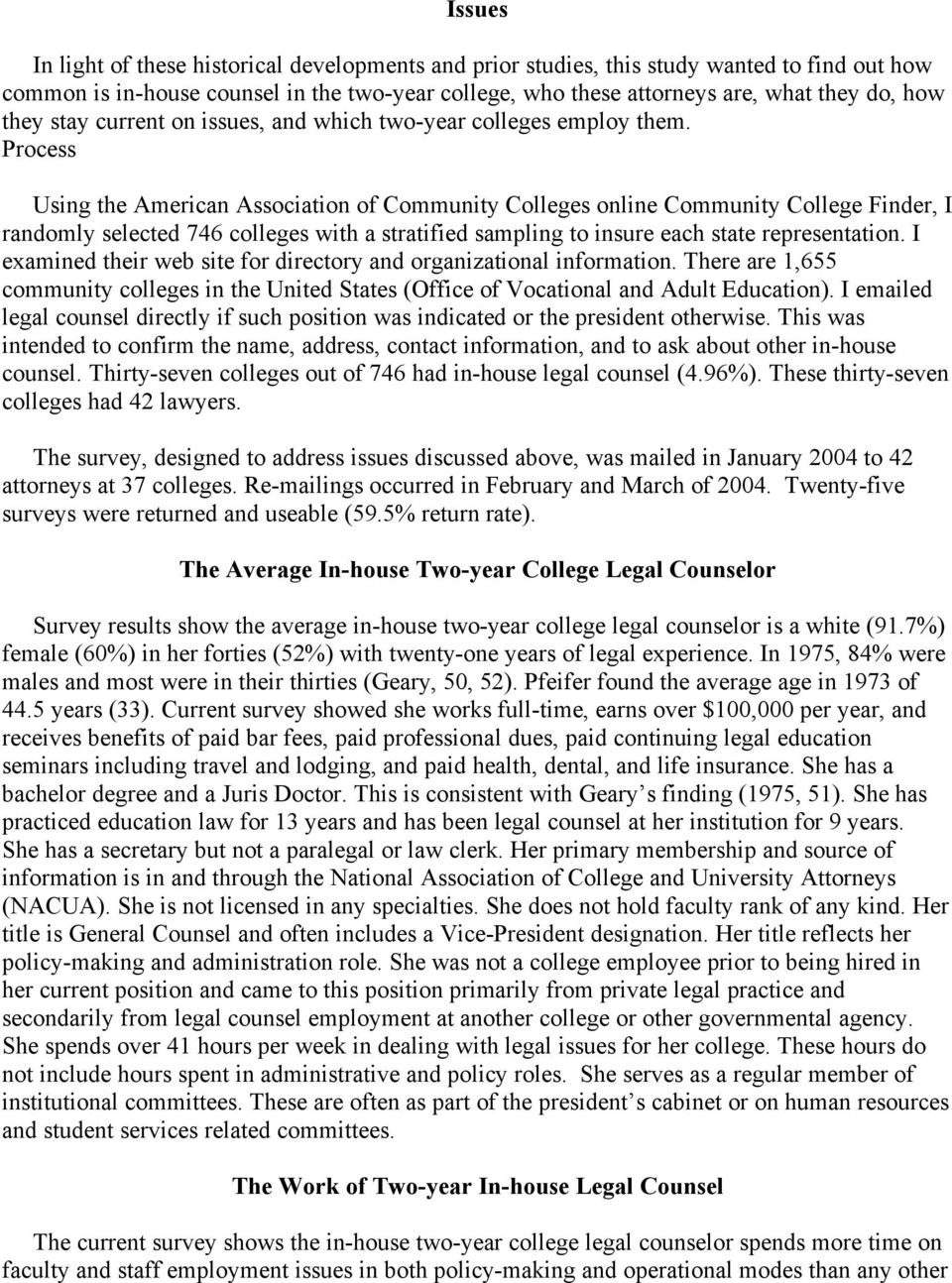 Process Using the American Association of Community Colleges online Community College Finder, I randomly selected 746 colleges with a stratified sampling to insure each state representation.