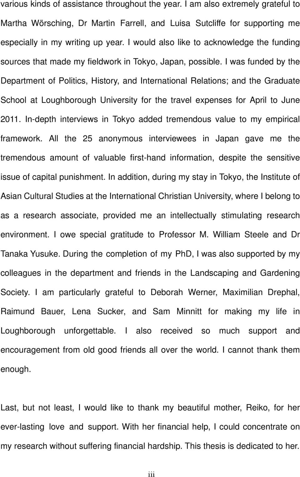 I was funded by the Department of Politics, History, and International Relations; and the Graduate School at Loughborough University for the travel expenses for April to June 2011.