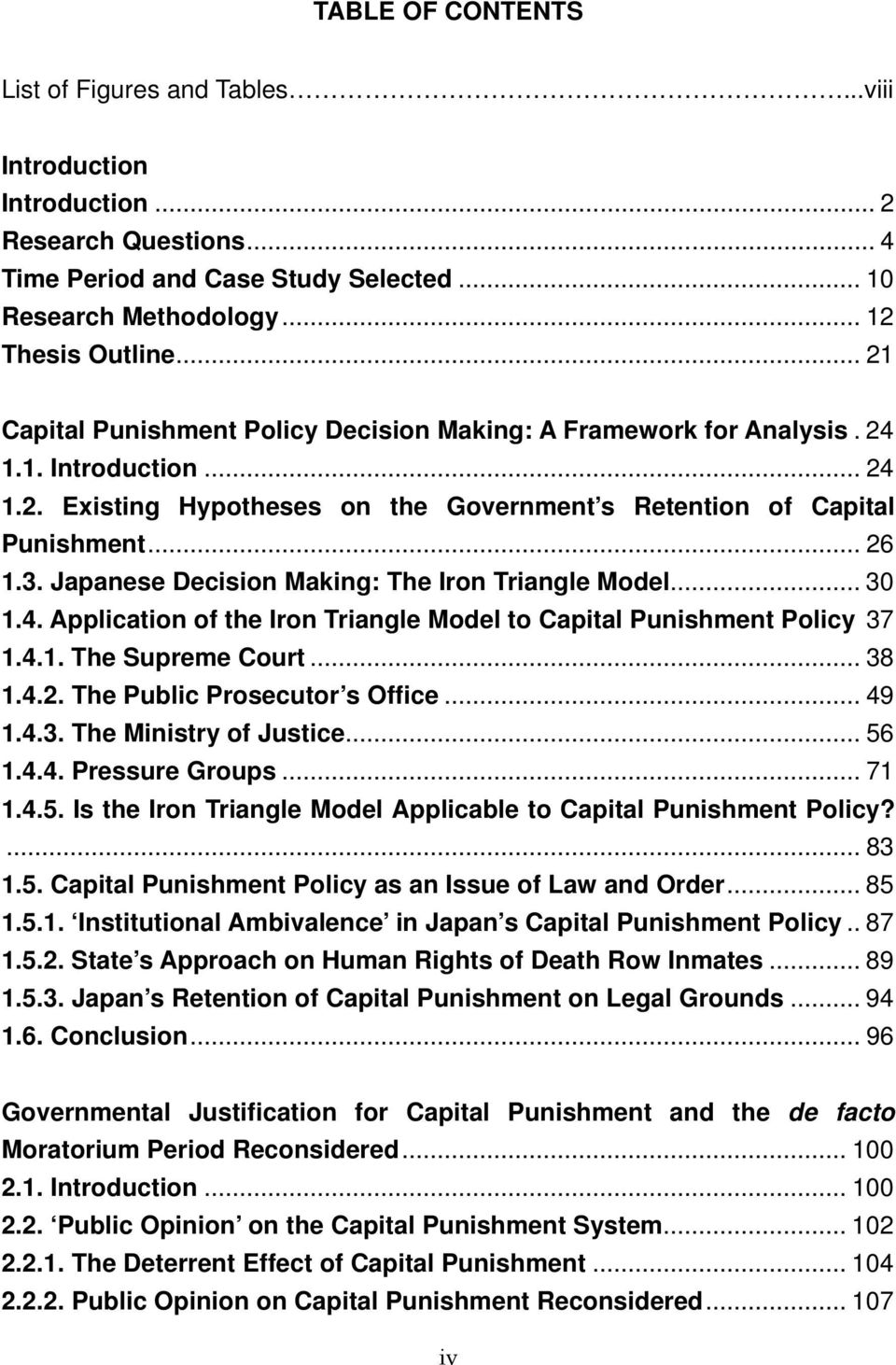 Japanese Decision Making: The Iron Triangle Model... 30 1.4. Application of the Iron Triangle Model to Capital Punishment Policy 37 1.4.1. The Supreme Court... 38 1.4.2.