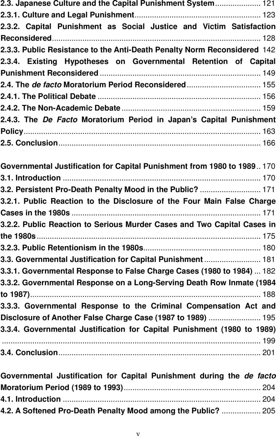 .. 159 2.4.3. The De Facto Moratorium Period in Japan s Capital Punishment Policy... 163 2.5. Conclusion... 166 Governmental Justification for Capital Punishment from 1980 to 1989.. 170 3.1. Introduction.