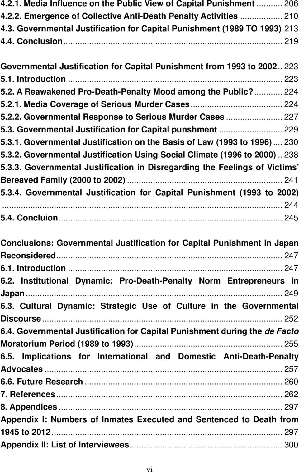 ... 224 5.2.1. Media Coverage of Serious Murder Cases... 224 5.2.2. Governmental Response to Serious Murder Cases... 227 5.3. Governmental Justification for Capital punshment... 229 5.3.1. Governmental Justification on the Basis of Law (1993 to 1996).