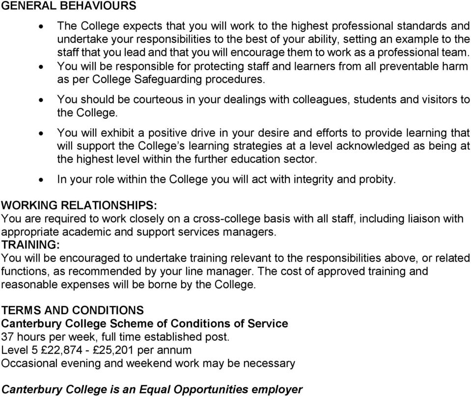 You should be courteous in your dealings with colleagues, students and visitors to the College.