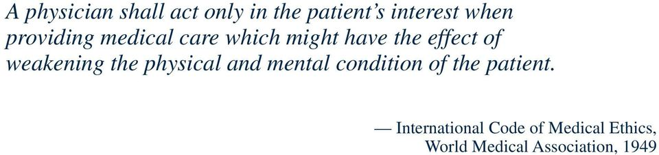 weakening the physical and mental condition of the patient.