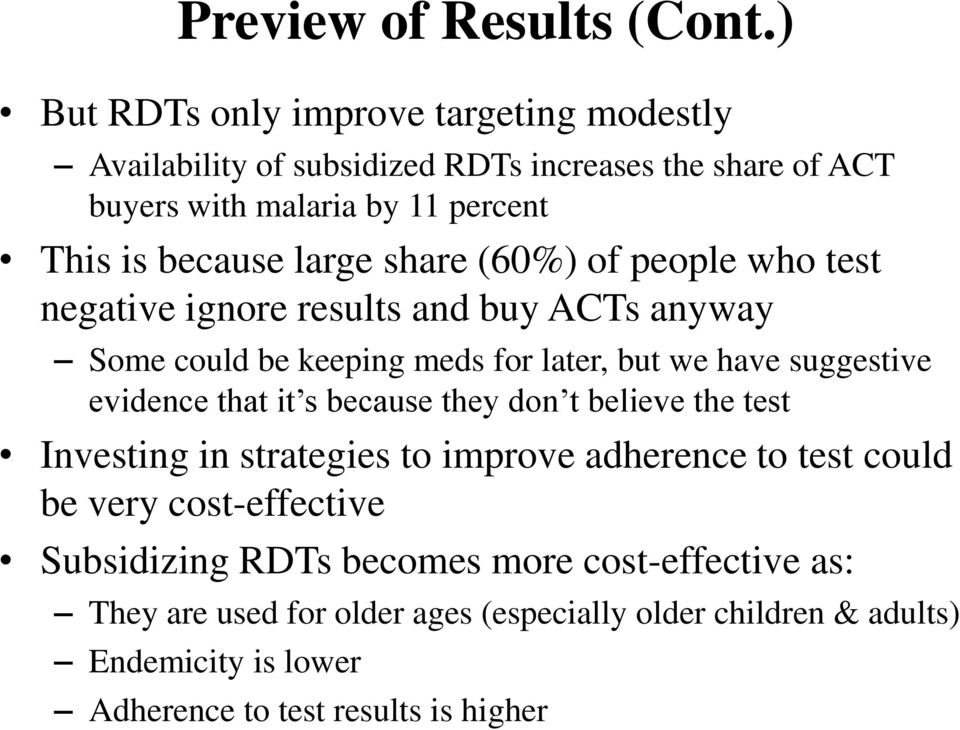 large share (60%) of people who test negative ignore results and buy ACTs anyway Some could be keeping meds for later, but we have suggestive evidence that