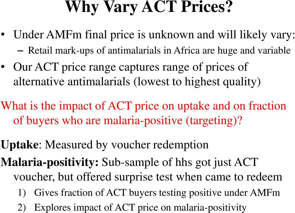 range of prices of alternative antimalarials (lowest to highest quality) What is the impact of ACT price on uptake and on fraction of buyers who are