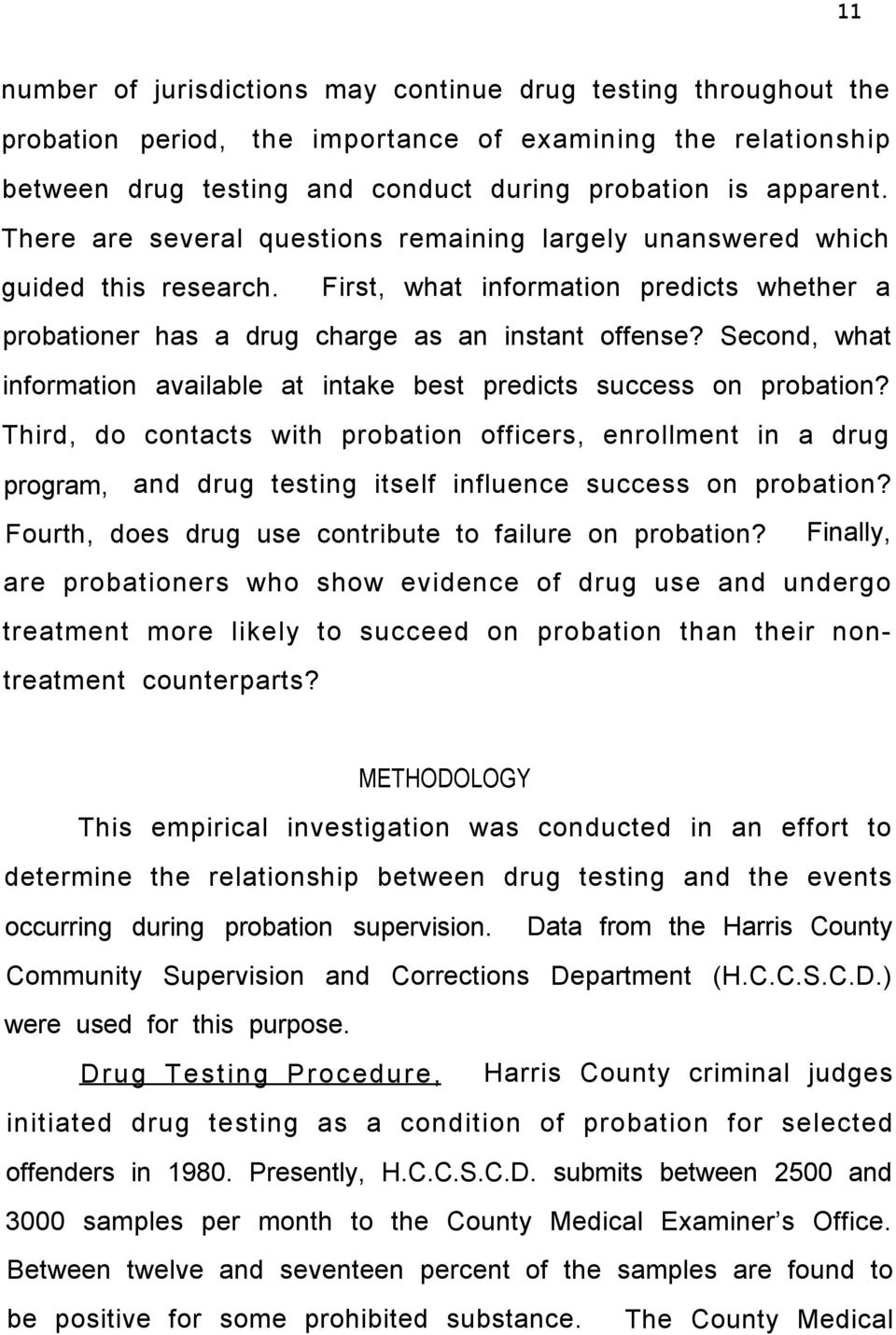 Second, what information available at intake best predicts success on probation?