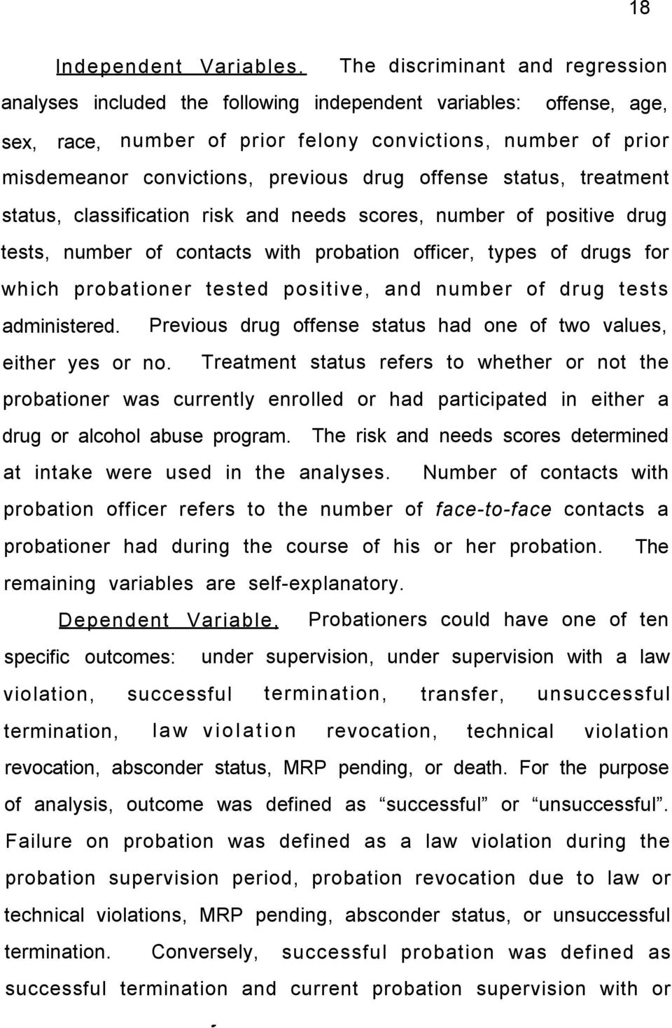 drug offense status, treatment status, classification risk and needs scores, number of positive drug tests, number of contacts with probation officer, types of drugs for which probationer tested